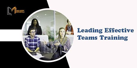 Leading Effective Teams 1 Day Virtual Live Training in Mississauga tickets