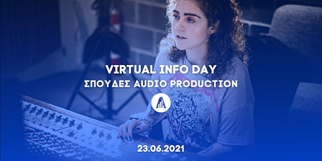 VIRTUAL INFO DAY: ΣΠΟΥΔΕΣ AUDIO PRODUCTION tickets