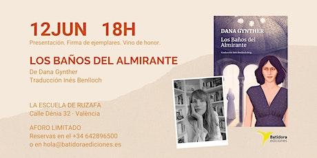 """Dana Gynther presenta """"Los Baños del Almirante"""" entradas"""