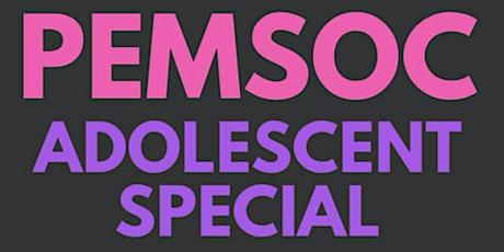 PEMSOC #6 - Adolescent Special Tickets