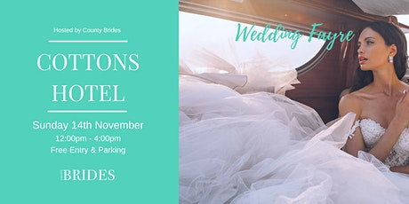 Cottons Hotel Wedding Fayre Hosted by County Brides tickets