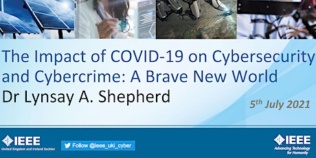 The Impact of COVID-19 on Cybersecurity and Cybercrime: A Brave New World tickets