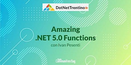 Amazing .NET 5.0 Functions・DotNetTrentino #TheCmmBay biglietti