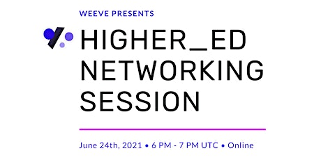 Weeve HigherEd Networking Session tickets