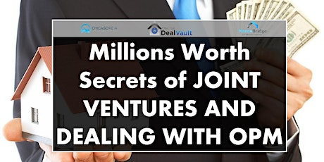 Millions Worth Secrets of Joint Ventures and Dealing with OPM tickets
