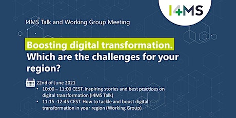 I4MS Talk and I4MS Working Group meeting: Boosting digital transformation tickets