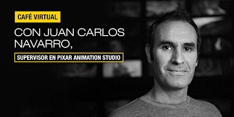 Café virtual con Juan Carlos Navarro, Supervisor en PIXAR Animation Studios biglietti