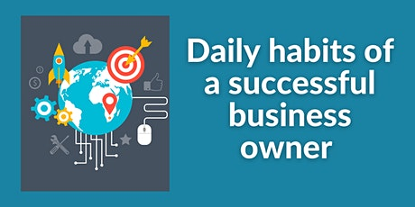 Information Session |Daily habits of a successful business owner tickets