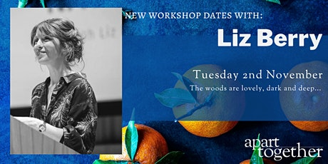 Apart Together: Poetry Writing Workshop with Liz Berry tickets