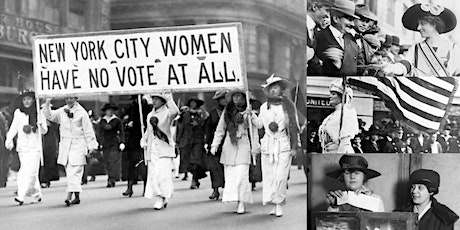 'Suffragette City: The Women's Suffrage Movement in NYC' Webinar tickets