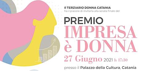"""Premio """"Impresa è Donna 2021"""" biglietti"""