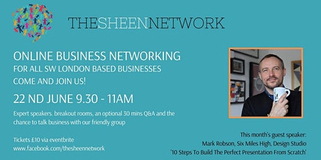 The Sheen Network: Virtual Business Networking Meeting, June 2021 tickets