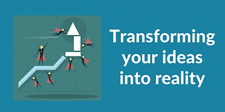 Information Session   Transforming your ideas into reality tickets