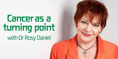 Cancer as a Turning Point with Dr Rosy Daniel - Join us for a live Q & A tickets