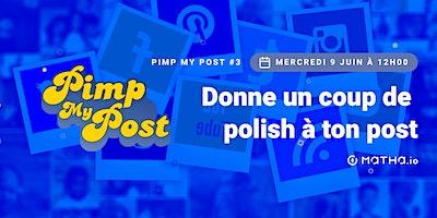 Pimp My Post#3 avec Matha.io
