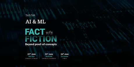 AI & ML: Fact Vs Fiction -  Beyond proof of concepts tickets