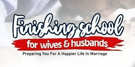 FINISHING SCHOOL for wives and husbands tickets