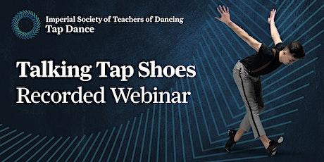 Talking Tap Shoes - Recorded Webinar tickets