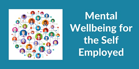 Information Session |Mental wellbeing for the self employed tickets