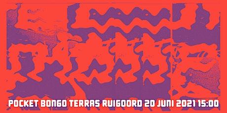 Pocket Bongo Terras Ruigoord tickets