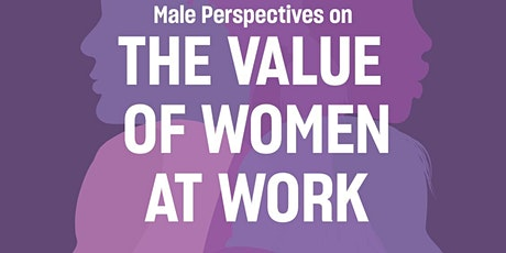 Male Perspectives on The Value of Women at Work - Organisation Culture tickets