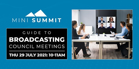 A Guide to Broadcasting Council Meetings: Mini Summit from CloudyIT tickets
