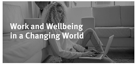 Work and Wellbeing in a Changing World tickets