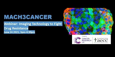 MACH3CANCER webinar: Imaging Technology to Fight Drug Resistance tickets