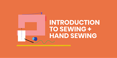 Introduction to sewing + hand stitching