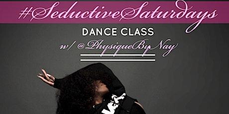 SEDUCTIVE SATURDAYS DANCE CLASS tickets