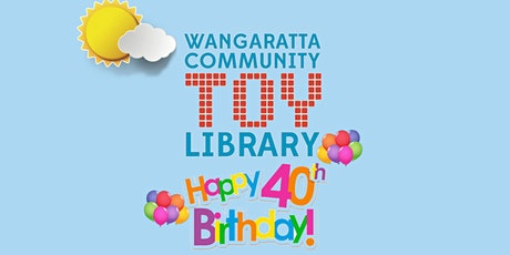 Wangaratta Community Toy Library 40th Birthday Party in the Park tickets