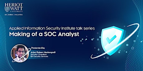 Applied Information Security Institute talk series -Making of a SOC Analyst tickets