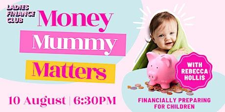 Mummy Money Matters: Financially Preparing for Children Tickets