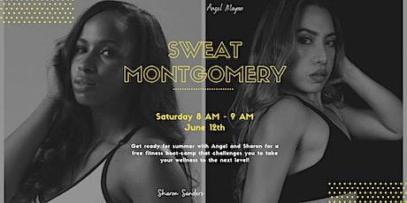 Sweat Montgomery tickets