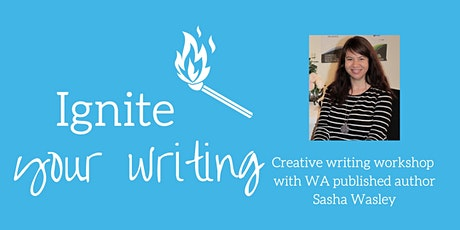 Ignite Your Writing Workshop with Author Sasha Wasley tickets
