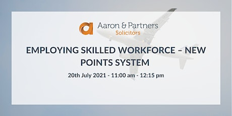 Employing Skilled Workforce – New Points System tickets