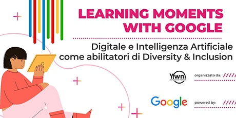 Learning Moments with Google biglietti