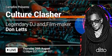Campfire Presents: Culture Clasher - Legendary DJ & Film-maker Don Letts tickets