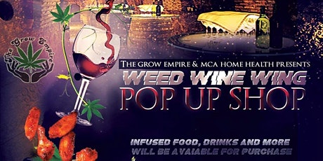 The Grow Empire and MCA Home Health Presents Wine,Weed, and Wings tickets
