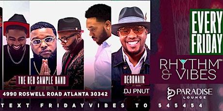 Rhythm+Vibes Fridays: Happy Hour + Wine Tasting + Live Music + V103 DJ Pnut tickets
