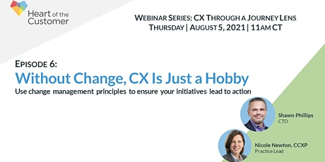 Without Change, CX Is Just a Hobby  - CX Through a Journey Lens tickets