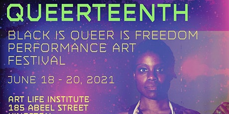 QUEERTEENTH: BLACK IS QUEER IS FREEDOM PERFORMANCE ART FESTIVAL tickets