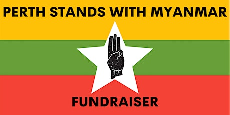 Perth stands with Myanmar Fundraiser tickets