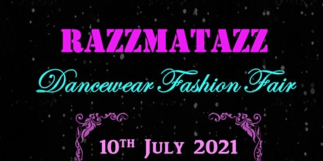 RAZZMATAZZ - Dancewear Fashion Fair tickets