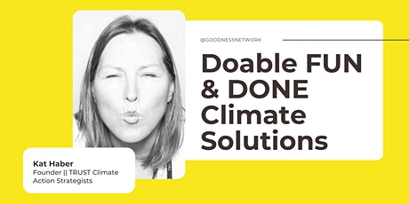 Doable FUN & DONE Climate Solutions with Kat Haber tickets