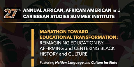 27th Annual African, African American & Caribbean Studies Summer Institute tickets