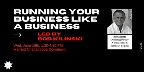 Running Your Business Like a Business with Bob Kilinski tickets