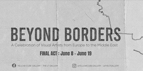 Beyond Borders Final Act billets