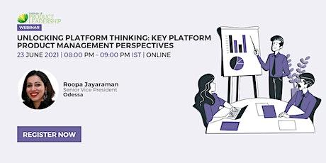 Unlocking Platform Thinking: Key Platform Product Management Perspectives tickets