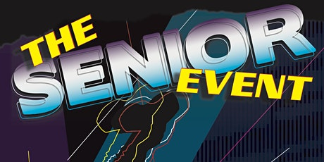 """The"" Senior Event (Grades 8- 12 - $90) tickets"